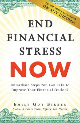 End Financial Stress Now by Emily Guy Birken book cover