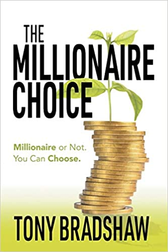 The Millionaire Choice by Tony Bradshaw book cover