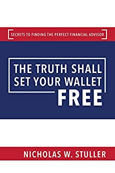 The Truth Shall Set Your Wallet Free by Nicholas W Stuller book cover